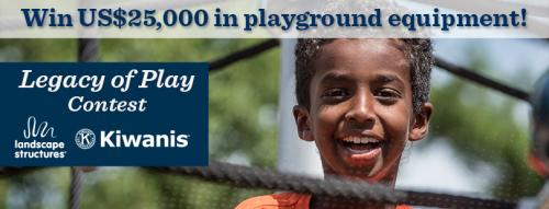 Kiwanis - Legacy of Play Contest!